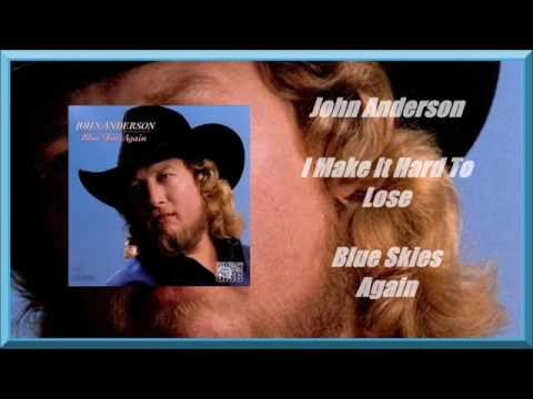 John Anderson - I Make It Hard To Lose
