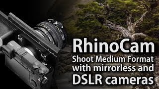 RhinoCam - Shoot Medium Format with Mirrorless and DSLR Cameras