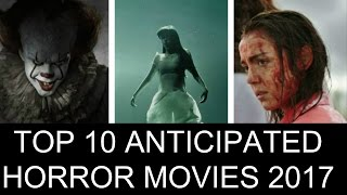 The Top 10 Most Anticipated Horror Movies 2017