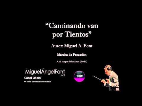 Caminando van por Tientos - Miguel Angel Font - AM Virgen de los Reyes (Sevilla)