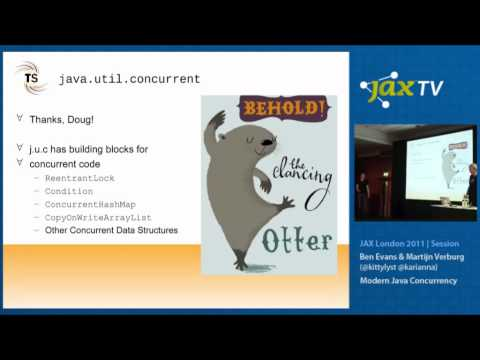 Modern Java Concurrency - by Martijn Verburg & Ben Evans at JAX London Nov 2011