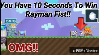 You Have 10 Seconds To Win Rayman Fist! (YOU FAIL, YOU LOSE!) OMG!! - Growtopia