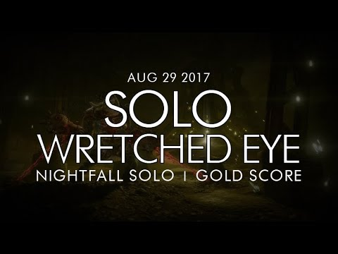 Destiny -  Solo The Wretched Eye Nightfall (Gold) - August 29, 2017 - Weekly NF Solo