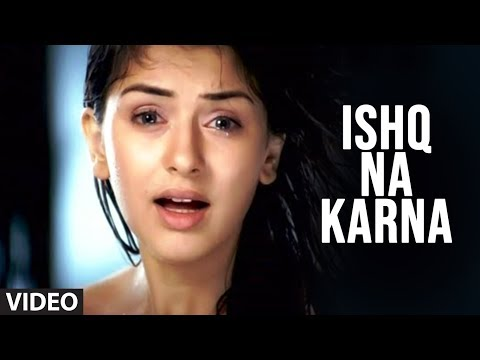 Ishq Na Karna (phir Bewafai- Deceived In Love) | Full Official Video Song video