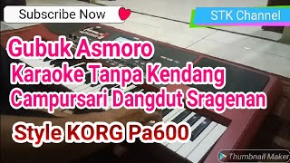 Gubuk Asmoro Tanpa Kendang Karaoke Campursari Dangdut Sragenan Korg pa600