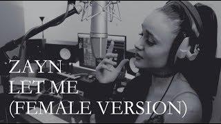 Download Lagu Zayn - Let Me (FEMALE VERSION) - cover by Oliviya Nicole Gratis STAFABAND