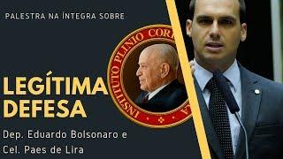 Dep. Eduardo Bolsonaro e Cel. Paes de Lira falam sobre a legítima defesa