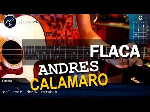 Como tocar FLACA Andres Calamaro COMPLETO en Guitarra Acustica HD Tutorial