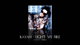 Kayah - Light My Fire