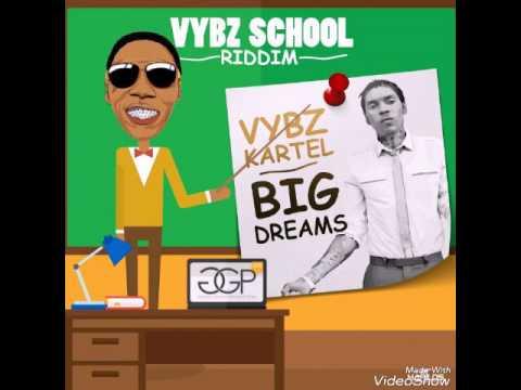 VYBZ KARTEL BIG DREAMS