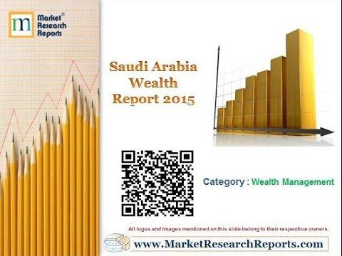 Saudi Arabia Wealth Report 2015