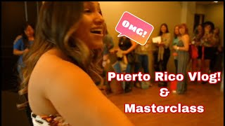 Puerto Rico Vlog & Masterclass 🔥
