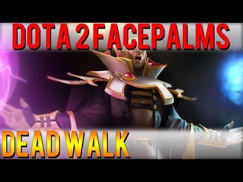 Dota 2 Facepalms - Dead Walk
