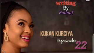 kukan Kurciya Episode 22 Latest Hausa Novel's Sep/9/2020