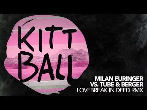 Milan Euringer vs Tube & Berger - Lovebreak (in.deed RMX) - YouTube