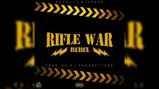 Rebel - Rifle War (Official Audio)