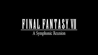 FINAL FANTASY VII - A Symphonic Reunion