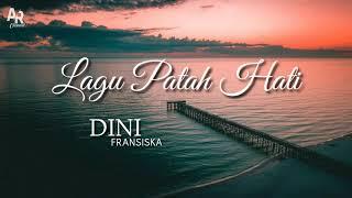 Download lagu Lirik Lagu Patah Hati - Dini Fransiska