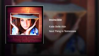 Invincible - katie belle akin  @KatieBelleGA