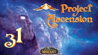 Let's Play World of Warcraft: Project Ascension! - Episode 31 - WANTED: Overseer Maltorius!