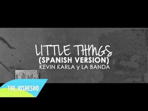 Little Things (spanish Version) - One Direction (kevin Karla & La Banda) Letra Hd video