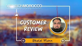 Words of Joy for Morocco Holidays - Bhalal Mann sharing his experience