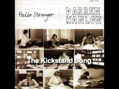 Darren Hanlon - Kickstand Song