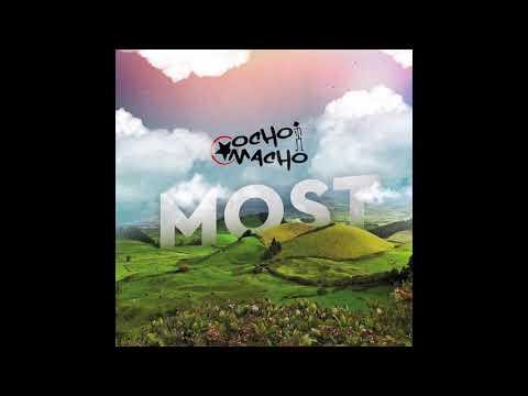 Ocho Macho - Otthon ( Most album) hivatalos