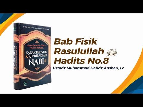 Bab Fisik Rasulullah ﷺ Hadits No.8 - Ustadz Muhammad Hafiz Anshari