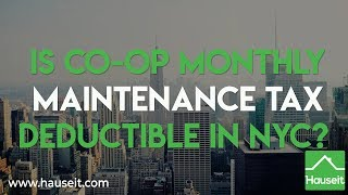 Is Co-op Monthly Maintenance Tax Deductible in NYC? (2019) | Hauseit®