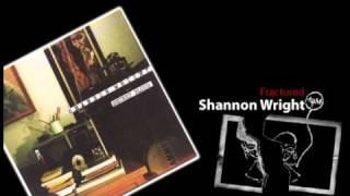 Watch Shannon Wright Fractured video