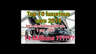 Top 10 cars||most expensive cars in the world 2019