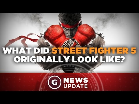 Street Fighter V Originally Looked Very Different - GS News Update