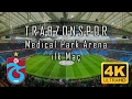 Trabzonspor Medical Park Arena | First Match | 4K