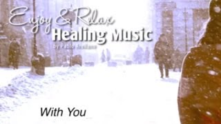 Romantic And Relaxing Music For Meditation (With You) - Pablo Arellano