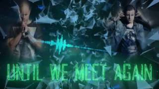 Ran-D & Redixx - Until We Meet Again [Kinetic Typography Lyrics Video]