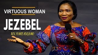 "JEZEBEL ""Virtuous Woman""_ Rev. Funke Adejumo"