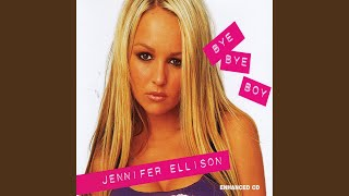 Jennifer Ellison - Bye Bye Boy (Radio Edit)