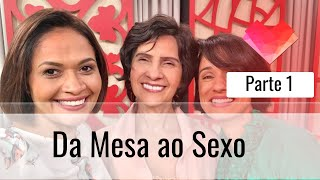 Da Mesa ao Sexo - Parte 1