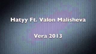 Hatyy Ft. Valon Malisheva - Vera 2013
