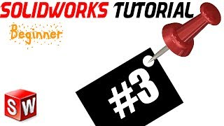 3- SolidWorks Beginner TUTORIAL: CREATING YOUR FIRST 3D MODEL /EXTRUDE