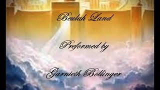 Beulah Land - Performed by Garneith Bollinger