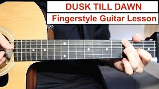 Dusk Till Dawn - Zayn, Sia | Fingerstyle Guitar Lesson (Tutorial) How to play Fingerstyle