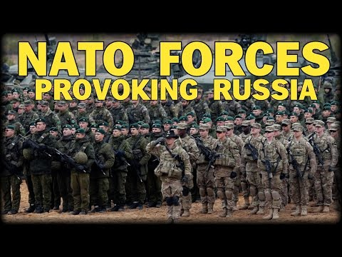 NATO FORCES PROVOKING RUSSIA