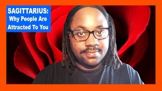 SAGITTARIUS: Why People Find You Attractive [Sagittarius Man and Sagittarius Woman] Lamarr Townsend