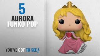 Top 10 Aurora Funko Pop [2018]: Funko Pop Disney: Sleeping Beauty-Aurora (Styles May Vary)