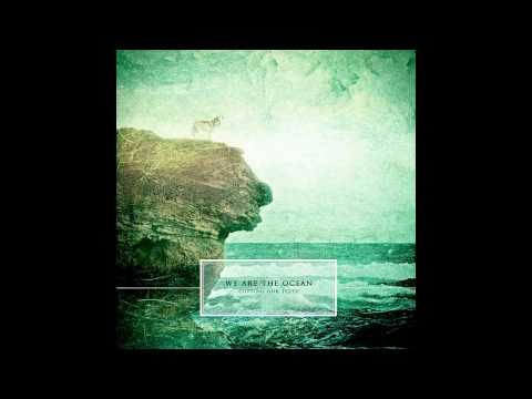 We Are The Ocean - Our Days are Numbered - Cutting Our Teeth HD Download