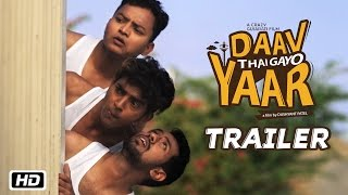 Daav Thai Gayo Yaar | Official Trailer | New Gujarati Movie 2016