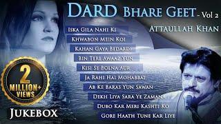 Dard Bhare Geet Vol: 2 | Attaullah Khan Sad Songs | Popular Pakistani Romantic Sad Songs