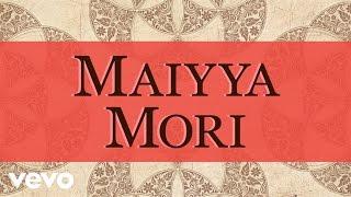 Maiyya Mori - Aks & Aditya Rao